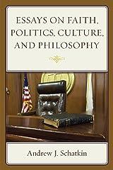 Essays on Faith, Politics, Culture, and Philosophy Kindle Edition