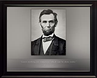 WeSellPhotos Abraham Lincoln Poster Photo Picture Framed Quote Leave Nothing for Tomorrow which can be Done Today. US President Portrait Famous Inspirational Quotes Motivational Posters (8x10 Framed)