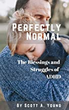 Perfectly Normal: The Blessings and Struggles of ADHD (English Edition)