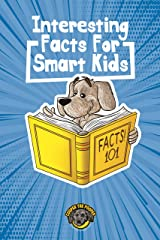 Interesting Facts for Smart Kids: 1,000+ Fun Facts for Curious Kids and Their Families (Books for Smart Kids) Kindle Edition
