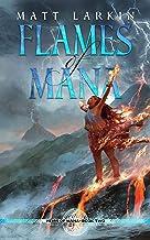 Flames of Mana: Eschaton Cycle (Heirs of Mana Book 2)
