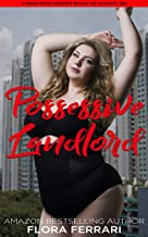 Possessive Landlord: An Instalove Possessive Male Romance (A Man Who Knows Who He Wants Book 168)