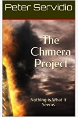 The Chimera Project: Nothing is What it Seems Kindle Edition