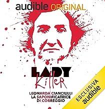 Leonarda Cianciulli. La saponificatrice di Correggio: Lady Killer 3