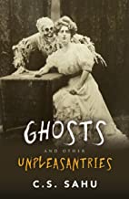 Ghosts and Other Unpleasantries