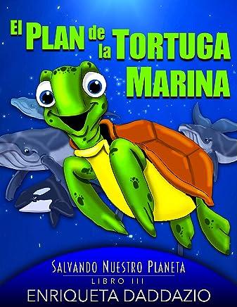 El plan de la tortuga marina (Salvando Nuestro Planeta nº 3) (Spanish Edition