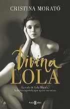 Divina Lola: La vida de Lola Montes, la falsa española que quiso ser reina (Spanish Edition)