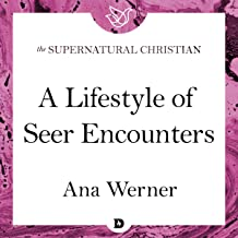 A Lifestyle of Seer Encounters: A Feature Teaching from Seeing Behind the Veil