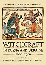 Witchcraft in Russia and Ukraine, 1000–1900: A Sourcebook (NIU Series in Slavic, East European, and Eurasian Studies)
