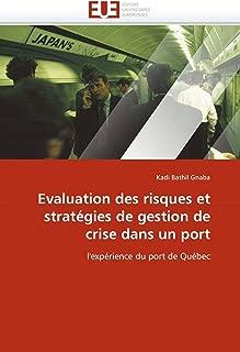 Evaluation des risques et stratégies de gestion de crise dans un port: l'expérience du port de Québec (Omn.Univ.Europ.)