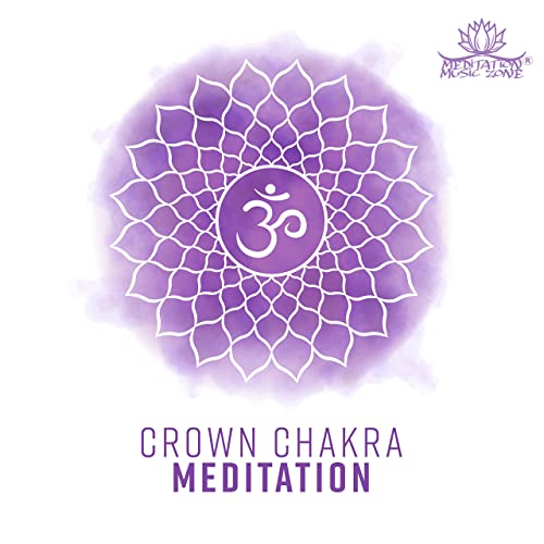 Crown Chakra Meditation by Meditation Music Zone on Amazon