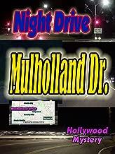 Night Drive: Mulholland Drive ~ Eastward (6:43)