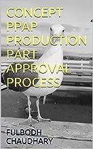 CONCEPT  PPAP PRODUCTION PART APPROVAL PROCESS