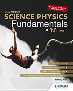 All About Science Physics Fundamentals For 'N' Level