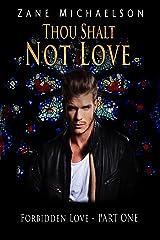Thou Shalt Not Love (Forbidden Love Book 1) Kindle Edition