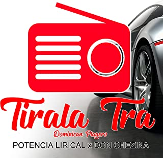 Tirala Tra (Dominican Playero) [feat. Don Chezina] [Explicit]