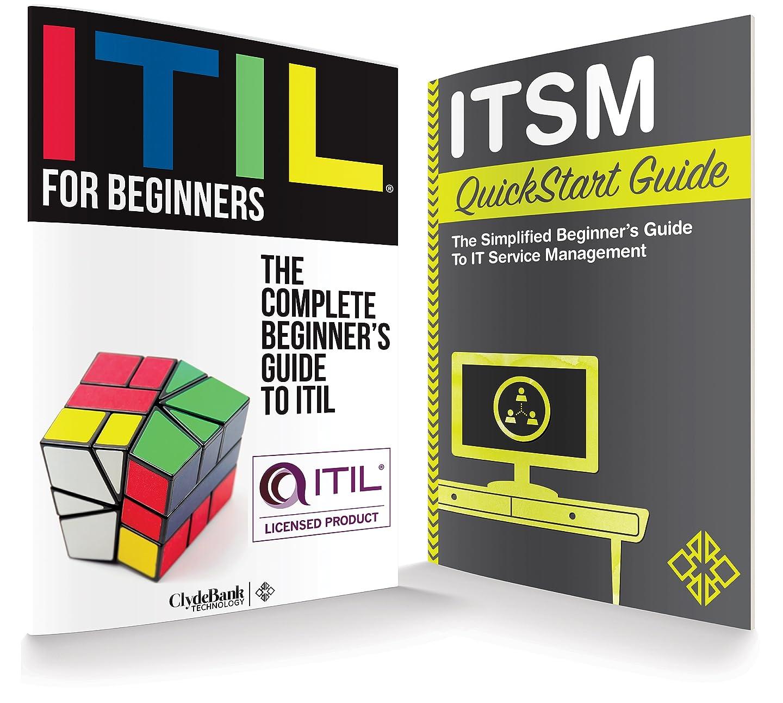 禁輸雇った初心者ITIL & ITSM QuickStart Guides: The Simplified Beginner's Guides to ITIL & IT Service Management (ITIL, ITIL Foundation, ITIL, IT Service Management) (English Edition)