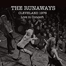 The Runaways: Live in Cleveland 1976 [Explicit]