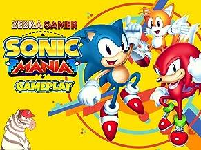 Clip: Sonic Mania Gameplay - Zebra Gamer