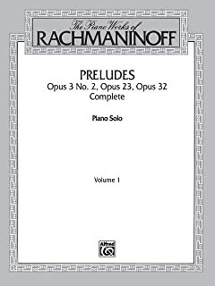 The Piano Works of Rachmaninoff, Vol 1: Preludes, Op. 3 No. 2, Op. 23, Op. 32 (Complete) (Belwin Edition)