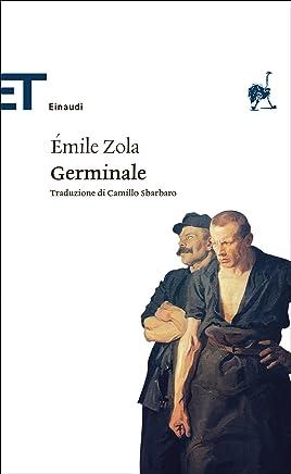Germinale (Einaudi): Traduzione di Camillo Sbarbaro. Con un saggio di Francesco De Sanctis (Einaudi tascabili. Classici)