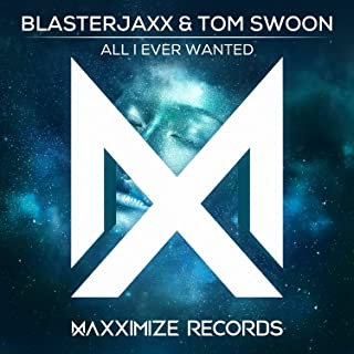 Mejor All I Ever Wanted Blasterjaxx