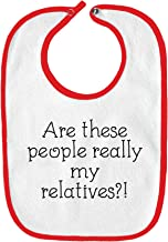 Are These People Really My Relatives Funny Parody Infant Baby Bib - White with Cherry Red Edging