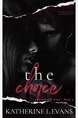 The Choice: A Dark Hollywood Romance (Unbreakable Love Book 3) Kindle Edition