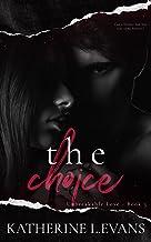 The Choice: A Dark Hollywood Romance (Unbreakable Love Book 3)