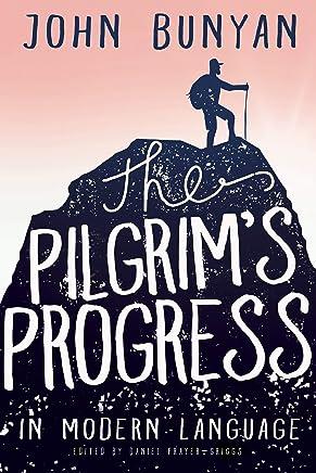 The Pilgrim's Progress in Modern Language (English Edition)
