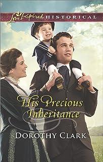 His Precious Inheritance (Love Inspired Historical)