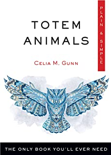 Totem Animals Plain & Simple: The Only Book You'll Ever Need (Plain & Simple Series)