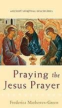 Praying the Jesus Prayer (Ancient Spiritual Disciplines)