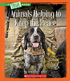 Animals Helping to Keep the Peace (a True Book: Animal Helpers)