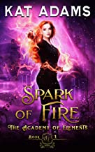 Spark of Fire: An Elemental Academy Reverse Harem Fantasy Romance (The Academy of Elements Book 1)