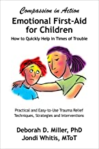 Emotional First-Aid for Children: Compassion in Action: How to Quickly Help in Times of Trouble