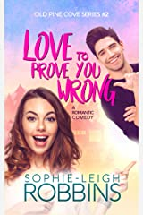 Love To Prove You Wrong: A Small-Town Romantic Comedy (Old Pine Cove Book 2) Kindle Edition