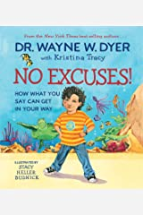 No Excuses!: How What You Say Can Get in Your Way Kindle Edition