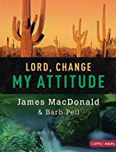 Lord, Change My Attitude - Member Book: Before It's Too Late