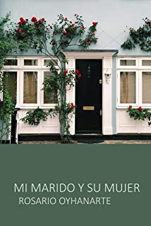 Mi marido y su mujer (Spanish Edition)