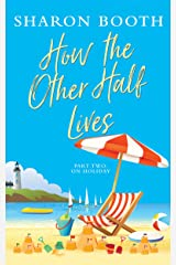 How the Other Half Lives: Part Two: On Holiday Kindle Edition