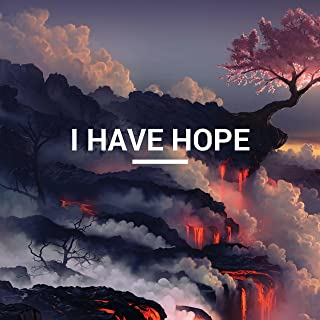 I Have Hope