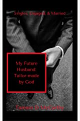 My Future Husband: Tailor-Made By God Kindle Edition