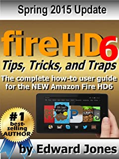Fire HD6 Tips, Tricks, and Traps: A How-To Tutorial for the Fire HD6 (English Edition)