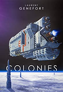Colonies (ROMAN) (French Edition)