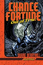 Chance Fortune Out of Time (The Adventures of Chance Fortune)