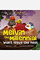 Melvin the Millennial Won't Leave the Nest! (A feathered 'tail' for parents to kindly say MOVE OUT!) (Battle of Generations) Kindle Edition