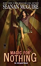 Magic For Nothing (InCryptid Book 6)