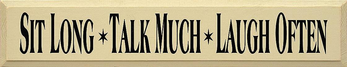 Sawdust City Wooden Sign - Sit Long Talk Much Laugh Often (Cream)