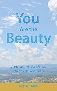 You Are the Beauty: Art as a Path to Self-Discovery